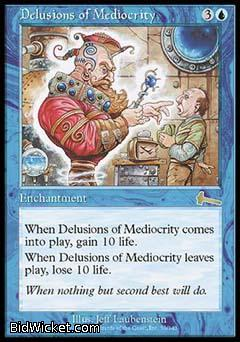Delusions of Mediocrity, Urza's Legacy, Magic the Gathering