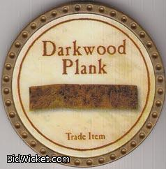 Darkwood Plank, Special Tokens, True Dungeon Tokens